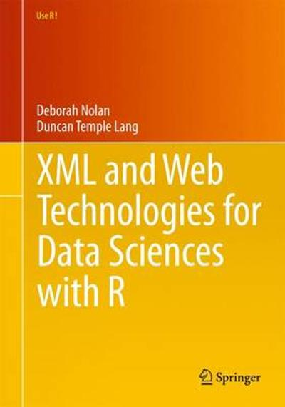 XML and Web Technologies for Data Sciences with R - Deborah Nolan
