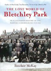 The Lost World of Bletchley Park - Sinclair McKay