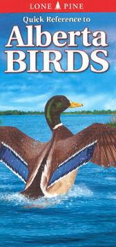Quick Reference to Alberta Birds - Nicholle Carriere Ted Nordhagen Gary Ross