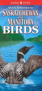 Quick Reference to Saskatchewan And Manitoba Birds - Nicholle Carriere Ted Nordhagen Gary Ross