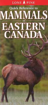 Quick Reference to Mammals of Eastern Canada - Nicholle Carriere Gary Ross Ted Nordhagen