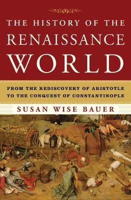 The History of the Renaissance World - Susan Wise Bauer