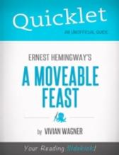 Quicklet on Ernest Hemingway's A Moveable Feast (CliffNotes-like Summary) - Vivian  Wagner