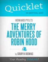 Quicklet on Howard Pyle's The Merry Adventures of Robin Hood (Illustrated) (CliffNotes-like Summary) - Sourya  Biswas