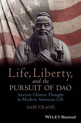 Life, Liberty, and the Pursuit of Dao - Sam Crane