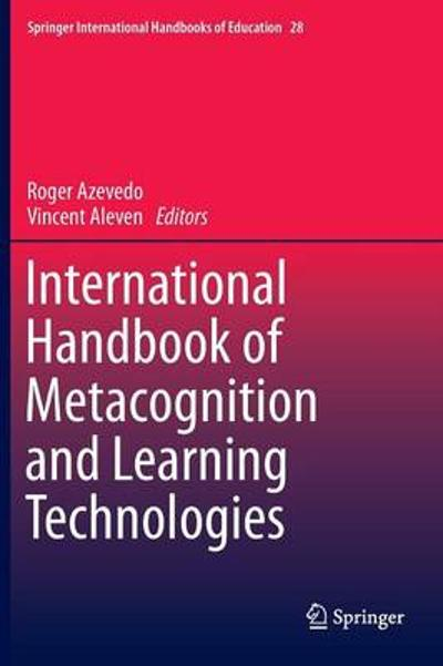 International Handbook of Metacognition and Learning Technologies - Roger Azevedo