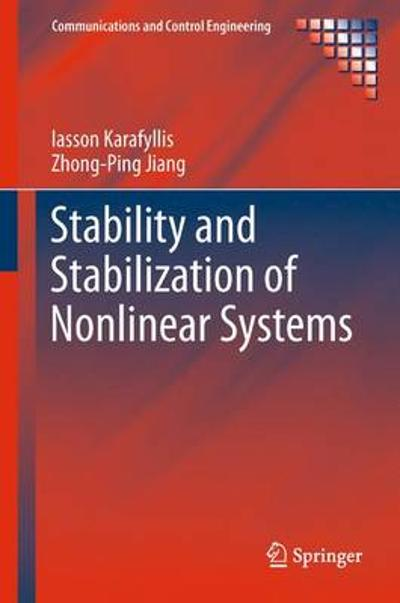 Stability and Stabilization of Nonlinear Systems - Iasson Karafyllis