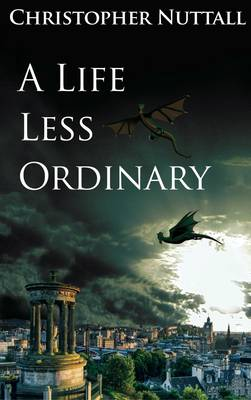A Life Less Ordinary - Christopher Nuttall