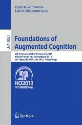 Foundations of Augmented Cognition - Dylan D. Schmorrow Cali M. Fidopiastis