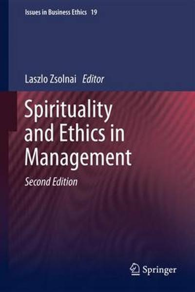 Spirituality and Ethics in Management - Laszlo Zsolnai
