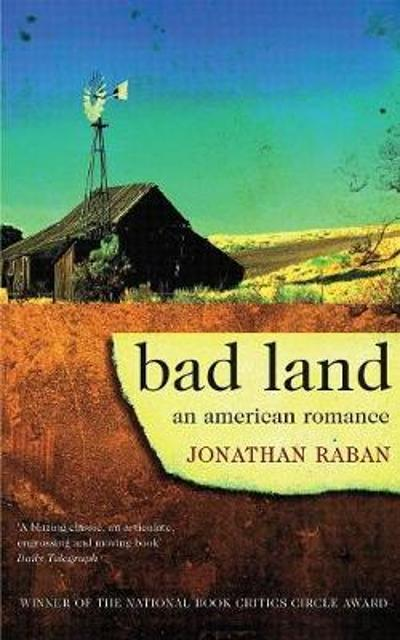 Bad Land - Jonathan Raban