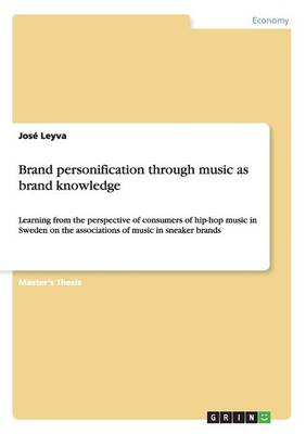 Brand Personification Through Music as Brand Knowledge - Jose Leyva