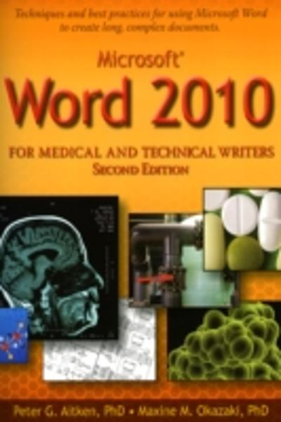 Microsoft Word 2010 for Medical and Technical Writers - Peter Aitken PhD