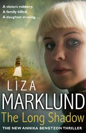 The Long Shadow - Liza Marklund