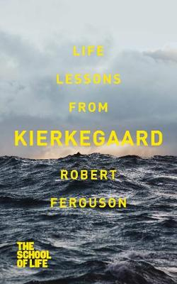 Life lessons from Kierkegaard - Robert Ferguson