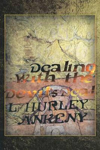 Dealing with the Devil's Deal - L Hurley Ankeny