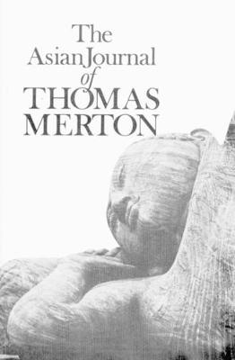 The Asian Journal of Thomas Merton - Thomas Merton