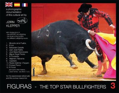Figuras - the top star bullfighters 3 - Jørn Klepper