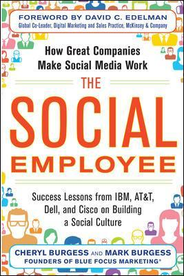 The Social Employee: How Great Companies Make Social Media Work - Mark Burgess