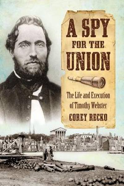 A Spy for the Union - Corey Recko
