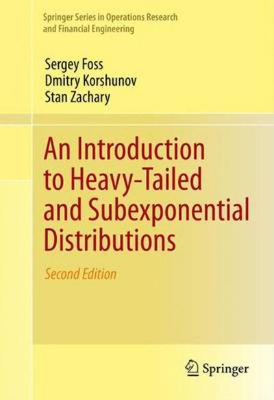 An Introduction to Heavy-Tailed and Subexponential Distributions - Sergey Foss