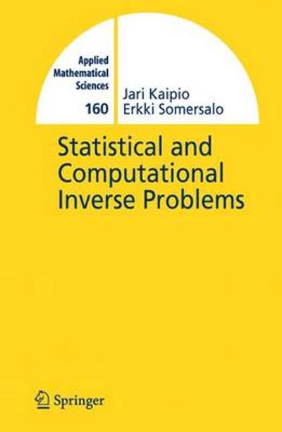 Statistical and Computational Inverse Problems - Jari Kaipio
