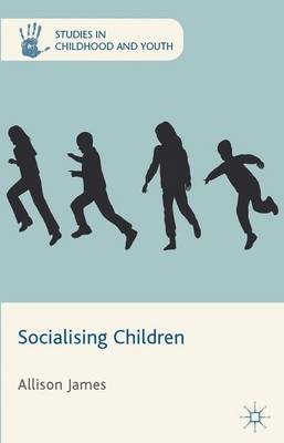Socialising Children - A. James
