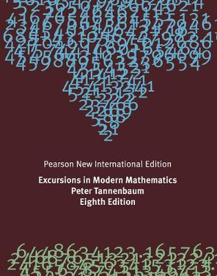 Excursions in Modern Mathematics: Pearson New International Edition - Peter Tannenbaum