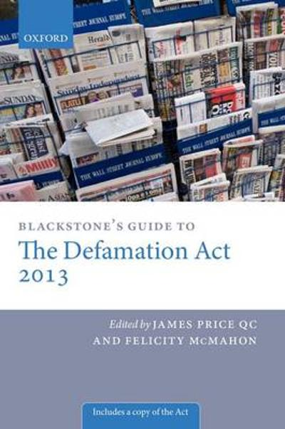 Blackstone's Guide to the Defamation Act - James Price