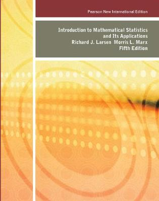 Introduction to Mathematical Statistics and Its Applications: Pearson New International Edition - Richard J. Larsen Morris L. Marx