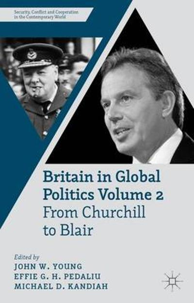 Britain in Global Politics Volume 2 - J. Young