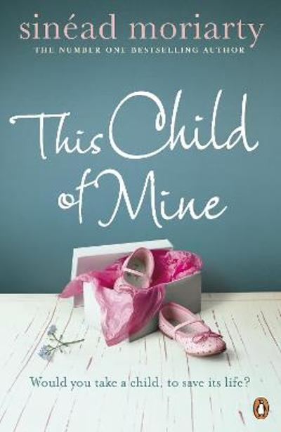 This Child of Mine - Sinead Moriarty