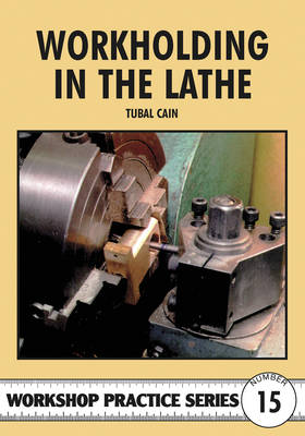 Workholding in the Lathe - Tubal Cain