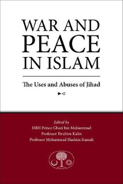 War and Peace in Islam - Ghazi Bin Muhammad
