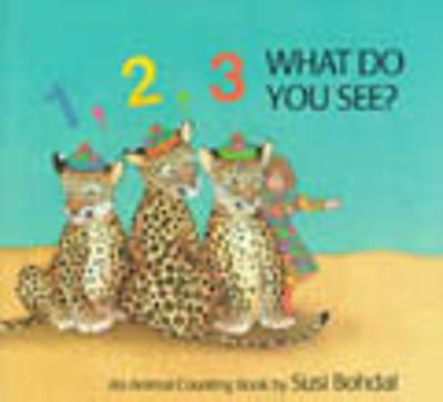 1, 2, 3 What Do You See? - Susi Bohdal