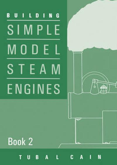 Building Simple Model Steam Engines - Tubal Cain