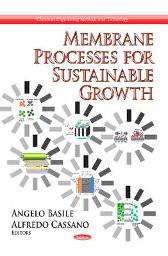 Membrane Processes for Sustainable Growth - Angelo Basile Alfredo Cassano