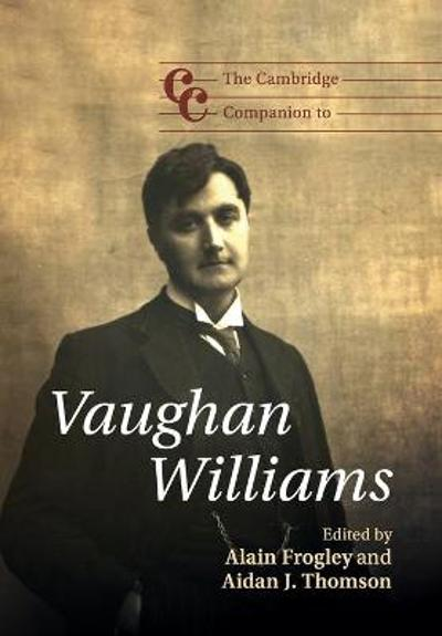 The Cambridge Companion to Vaughan Williams - Alain Frogley
