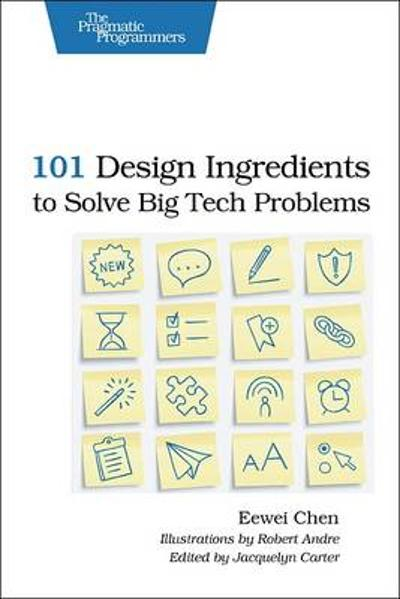 101 Design Ingredients to Solve Big Tech Problems - Eewei Chen