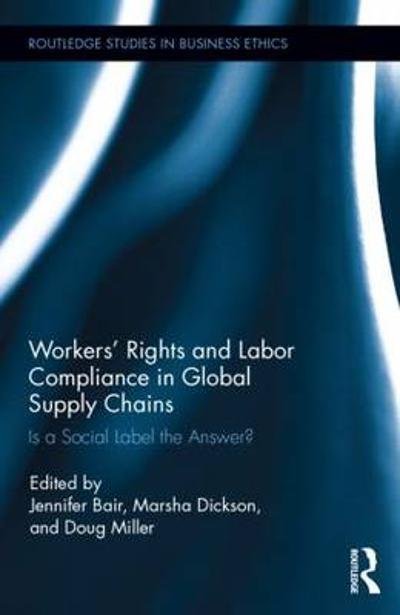 Workers' Rights and Labor Compliance in Global Supply Chains - Jennifer Bair