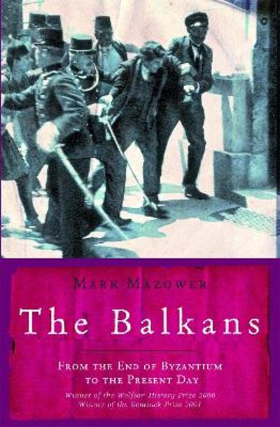 The Balkans - Mark Mazower