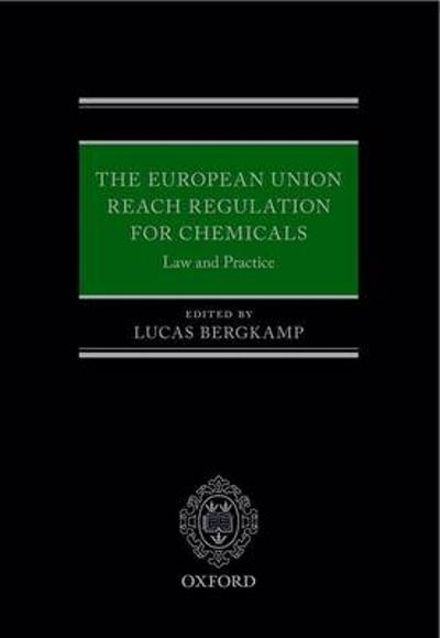The European Union REACH Regulation for Chemicals - Lucas Bergkamp