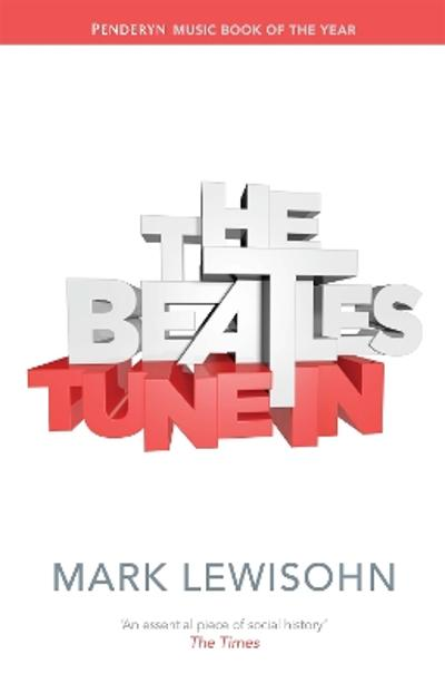 The Beatles - Mark Lewisohn