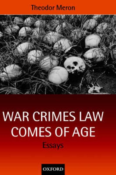 War Crimes Law Comes of Age - Theodor Meron