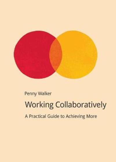 Working Collaboratively - Penny Walker