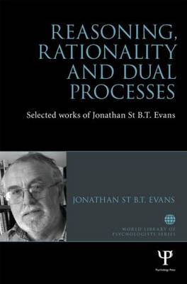 Reasoning, Rationality and Dual Processes - Jonathan St. B. T. Evans