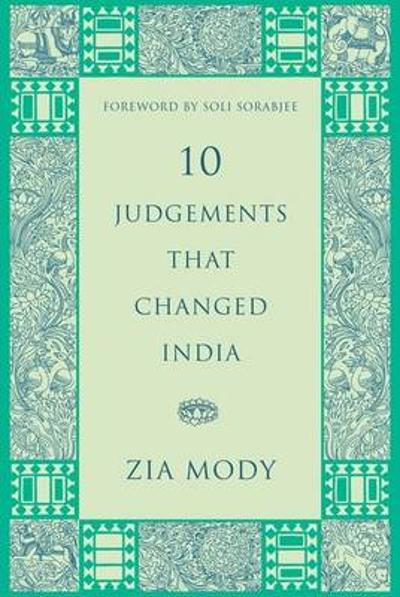 10 Judgements That Changed India - Zia Mody