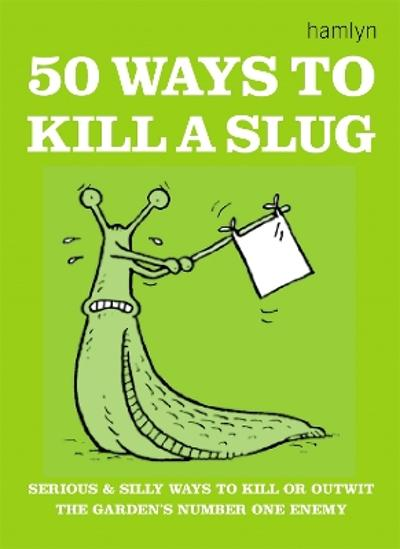 50 Ways to Kill a Slug - Sarah Ford