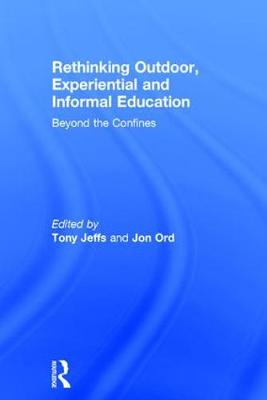 Rethinking Outdoor, Experiential and Informal Education - Tony Jeffs