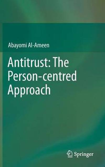 Antitrust: The Person-centred Approach - Abayomi Al-Ameen